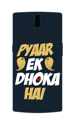 Pyaar Ek Dhoka Hai Quote For Lovers OnePlus 1 Mobile Cover Case