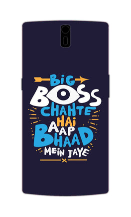 Big Boss Chahte Hai Aap Bhaad Mein Jaye Typography OnePlus 1 Mobile Cover Case