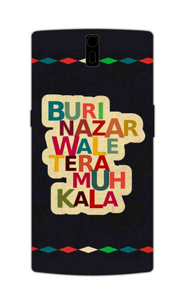 Buri Nazar Wale Tera Muh Kala Indian Typography OnePlus 1 Mobile Cover Case