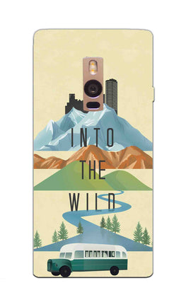 Into The Wild For Travel Lovers OnePlus 2 Mobile Cover Case