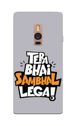 Tera Bhai Sambhal Lega Typography For Movie Lovers OnePlus 2 Mobile Cover Case