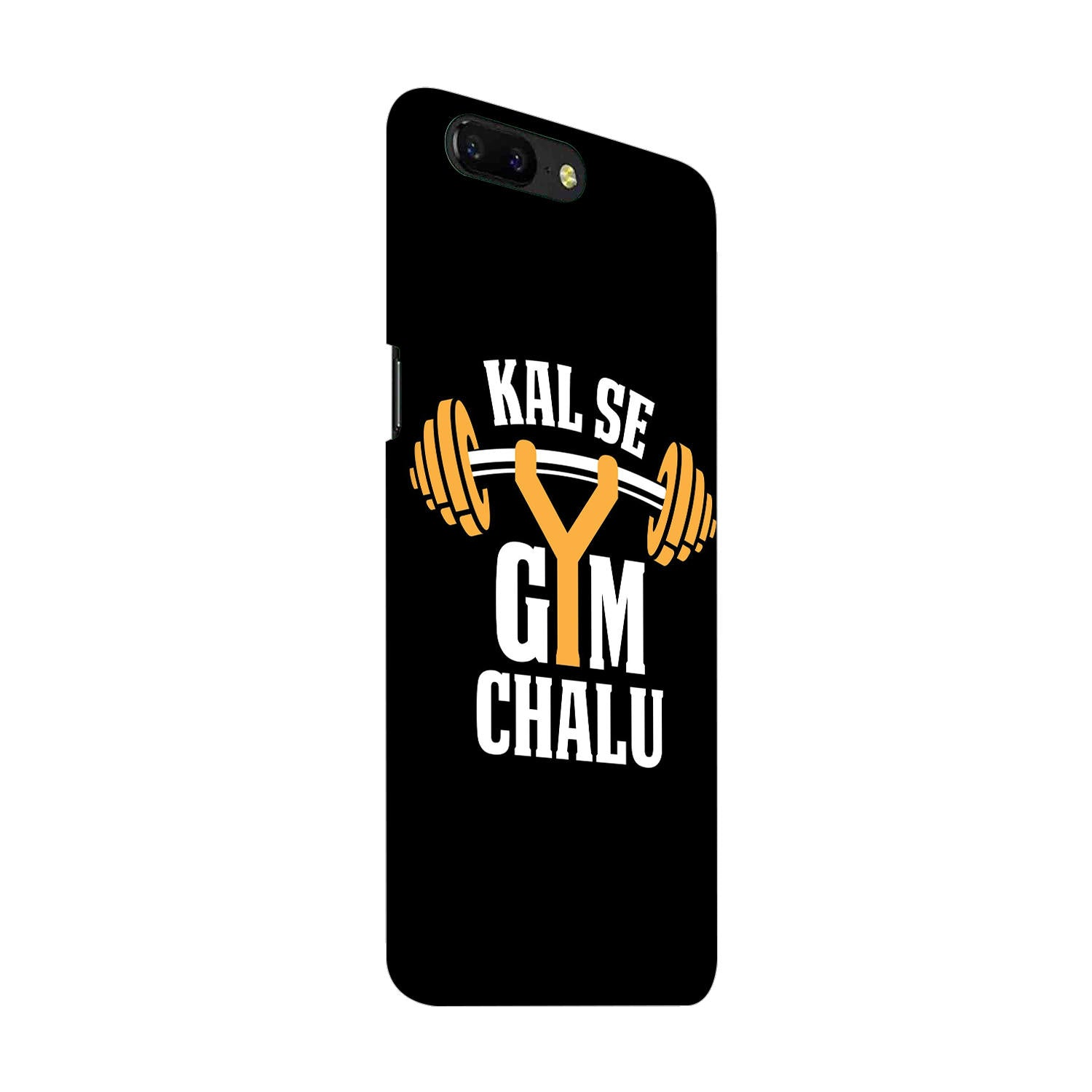 Kal Se Gym Chalu For Fitness Lovers OnePlus 5 Mobile Cover Case