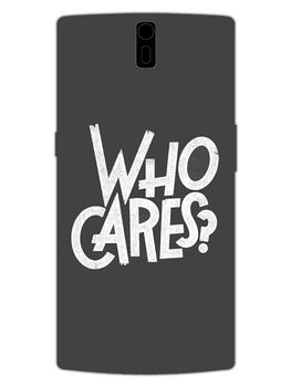 Who Cares OnePlus 1 Mobile Cover Case