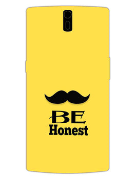 Be Honest Mustache Motivational Quote OnePlus 1 Mobile Cover Case