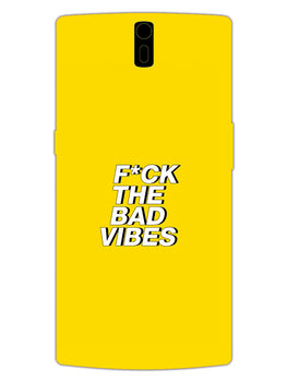 Fuck The Bad Vibes Quote OnePlus 1 Mobile Cover Case