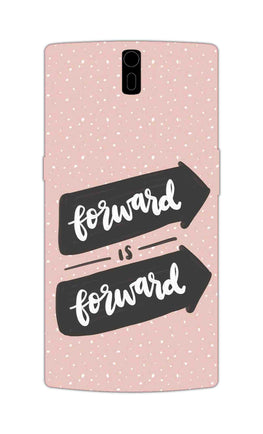 Forward Is Forward Motivational Quote OnePlus 1 Mobile Cover Case
