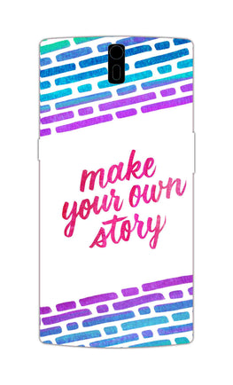 Make Your Own Story Motivational Quote OnePlus 1 Mobile Cover Case