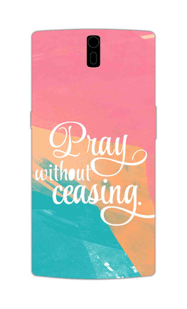 Pray Without Ceasing Motivational Quote OnePlus 1 Mobile Cover Case