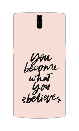 What You Believe Motivational Quote OnePlus 1 Mobile Cover Case