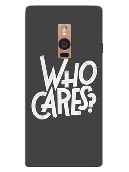 Who Cares OnePlus 2 Mobile Cover Case