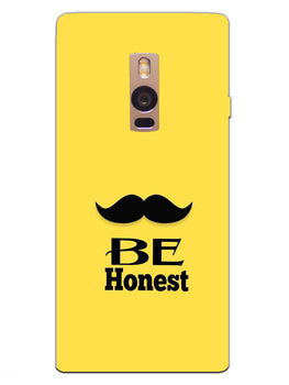 Be Honest Mustache Motivational Quote OnePlus 2 Mobile Cover Case