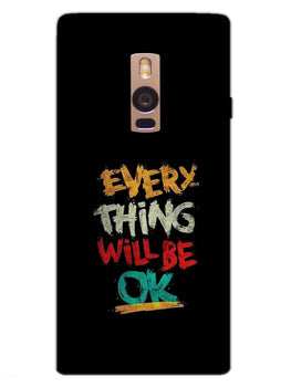 Every Thing Will Be Ok OnePlus 2 Mobile Cover Case