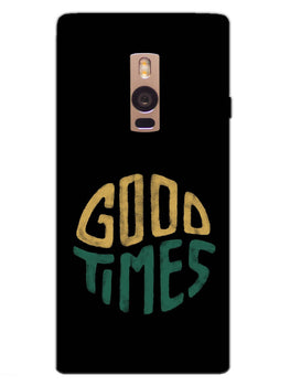 Good Times Happy Days OnePlus 2 Mobile Cover Case