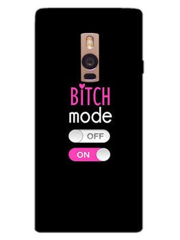 Turn On Bitch Mode OnePlus 2 Mobile Cover Case