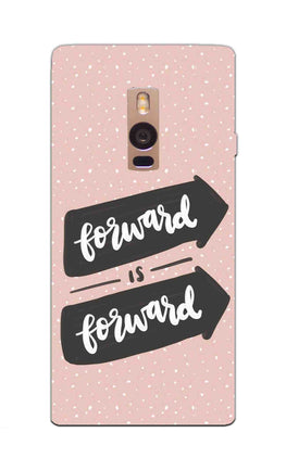 Forward Is Forward Motivational Quote OnePlus 2 Mobile Cover Case