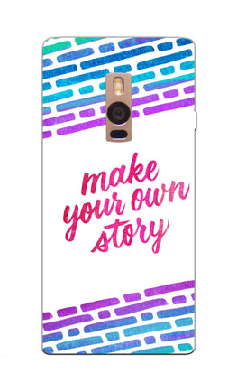 Make Your Own Story Motivational Quote OnePlus 2 Mobile Cover Case