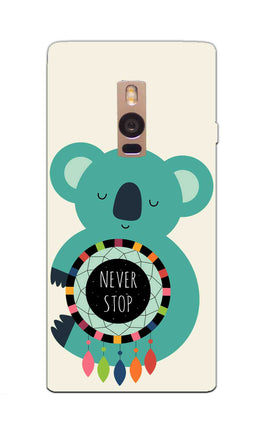 Never Stop Teddy So Girly OnePlus 2 Mobile Cover Case