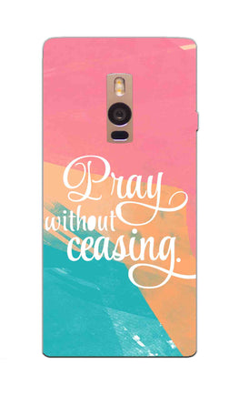 Pray Without Ceasing Motivational Quote OnePlus 2 Mobile Cover Case