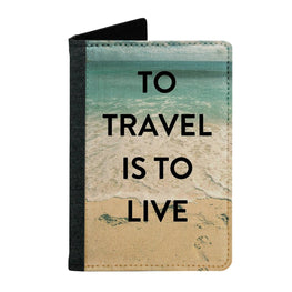 Passport Cover Passport Holder - For Men and Women To Travel IsTo Live Quote