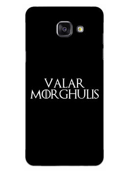 Valar Morghulis Samsung Galaxy A5 2016 Mobile Cover Case