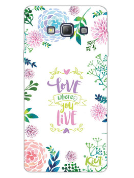 Love Where You Live Floral Samsung Galaxy A7 2015 Mobile Cover Case
