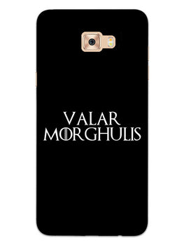 Valar Morghulis Samsung Galaxy C7 Pro Mobile Cover Case