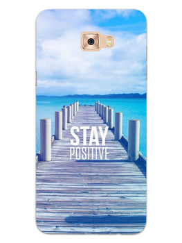 Stay Positive Samsung Galaxy C7 Pro Mobile Cover Case
