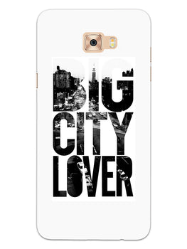 Big City Lover Dreamer Quote Samsung Galaxy C7 Pro Mobile Cover Case