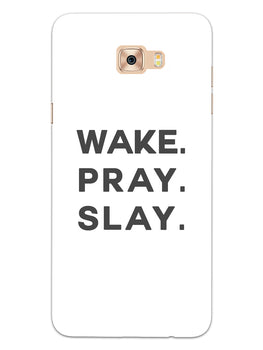 Wake Pray Slay Samsung Galaxy C9 Pro Mobile Cover Case