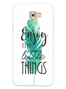 Live To Enjoy Little Things Samsung Galaxy C9 Pro Mobile Cover Case