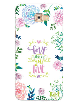 Love Where You Live Floral Samsung Galaxy C9 Pro Mobile Cover Case