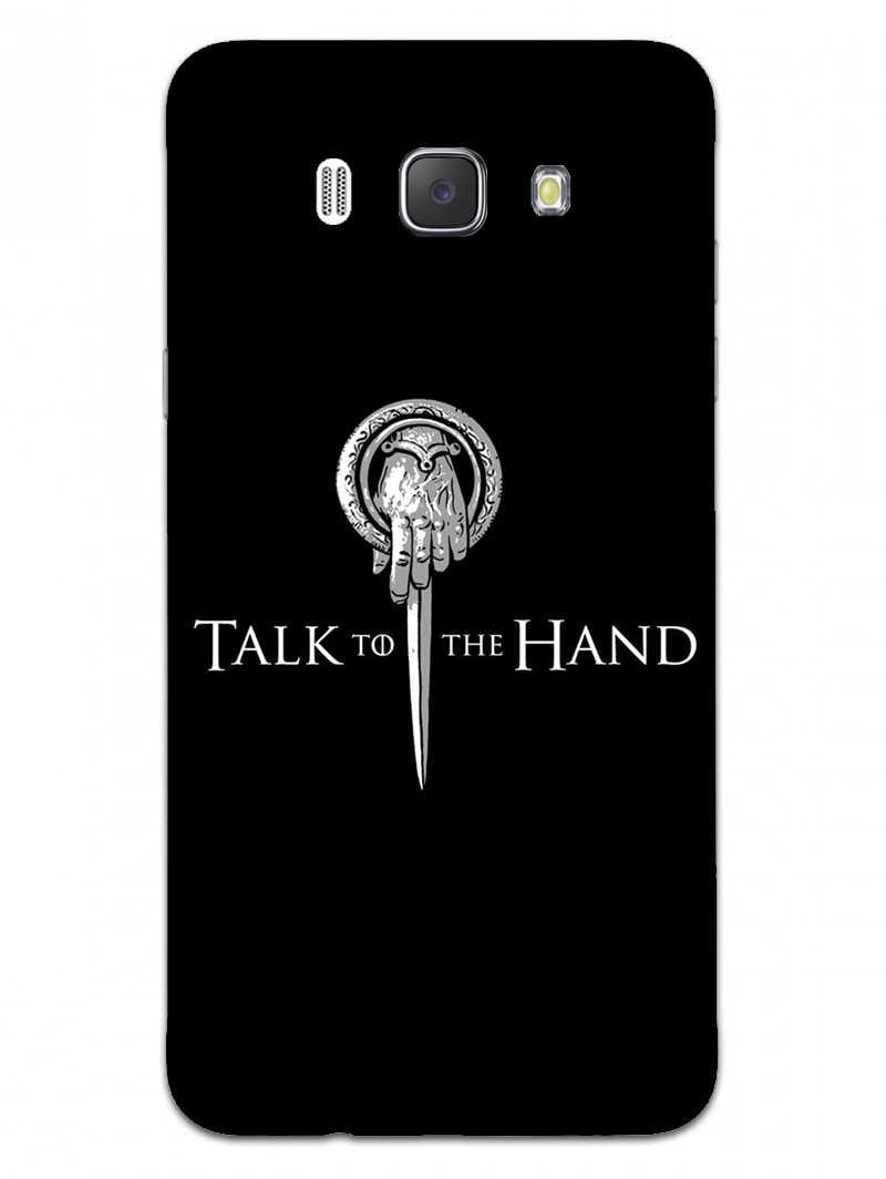 Talk To Hand Samsung Galaxy J7 2016 Mobile Cover Case - MADANYU