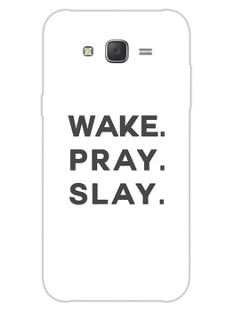Wake Pray Slay Samsung Galaxy J7 2015 Mobile Cover Case
