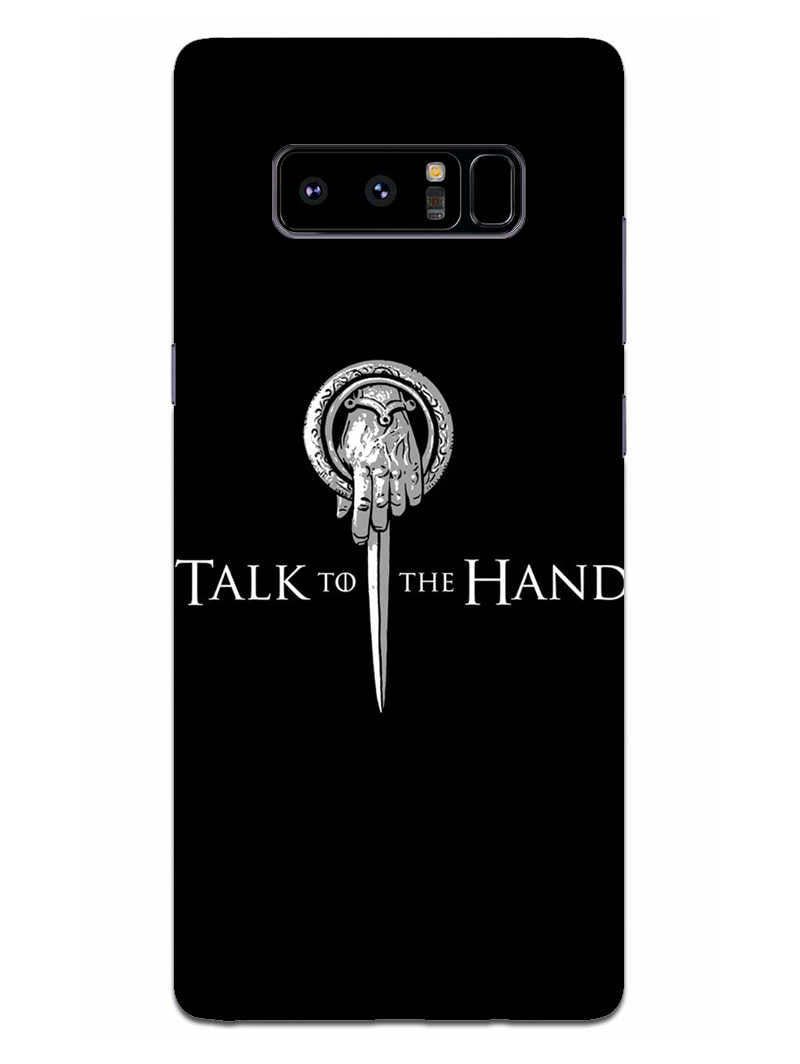 Talk To Hand Samsung Galaxy Note 8 Mobile Cover Case - MADANYU