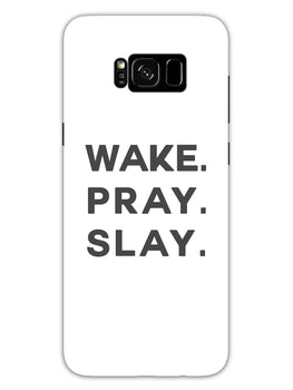 Wake Pray Slay Samsung Galaxy S8 Plus Mobile Cover Case