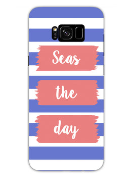 Seas The Day Samsung Galaxy S8 Plus Mobile Cover Case