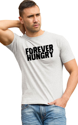 Graphic Printed T-Shirt for Men & Women Forever Hungry