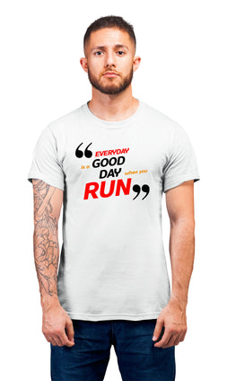 Graphic Printed T-Shirt for Men & Women Everyday Is A Good Day When You Run