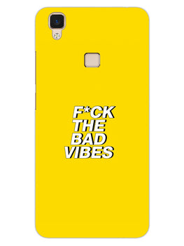 Fuck The Bad Vibes Quote Vivo V3 Mobile Cover Case