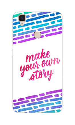 Make Your Own Story Motivational Quote Vivo V3 Mobile Cover Case