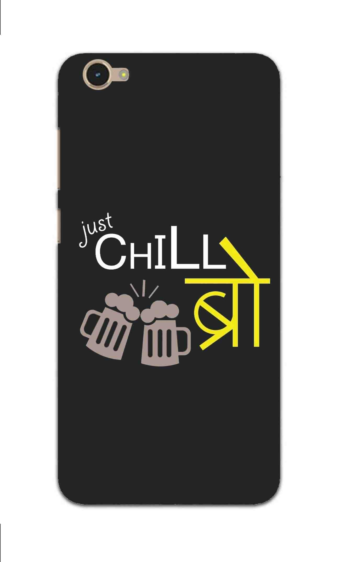 Just Chill Bro Typography Vivo V5 Mobile Cover Case - MADANYU
