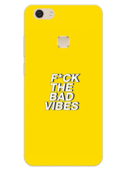 Fuck The Bad Vibes Quote Vivo V7 Plus Mobile Cover Case