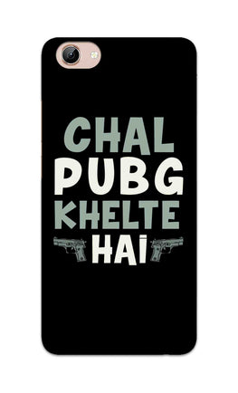 Chal PubG Khelte Hai For Game Lovers Vivo Y71 Mobile Cover Case