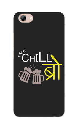 Just Chill Bro Typography Vivo Y71 Mobile Cover Case