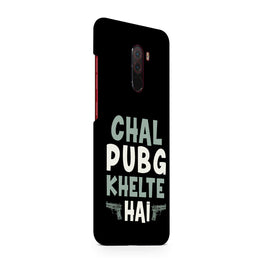 Chal PubG Khelte Hai For Game Lovers Xiaomi Poco F1 Mobile Cover Case