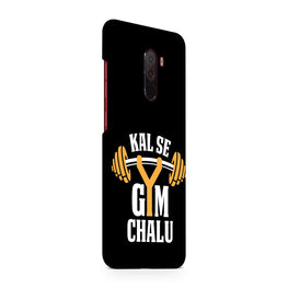 Kal Se Gym Chalu For Fitness Lovers Xiaomi Poco F1 Mobile Cover Case