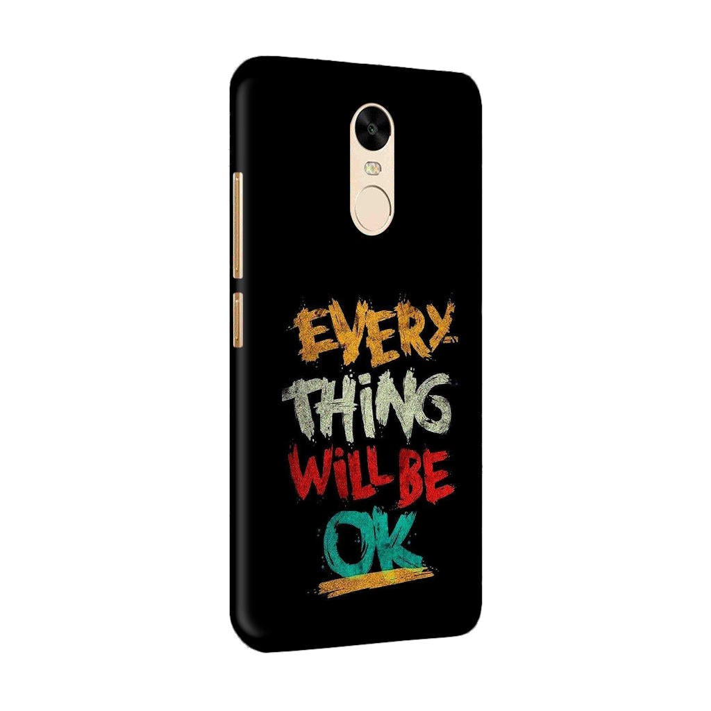 Every Thing Will Be Ok RedMi Note 4 Mobile Cover Case - MADANYU