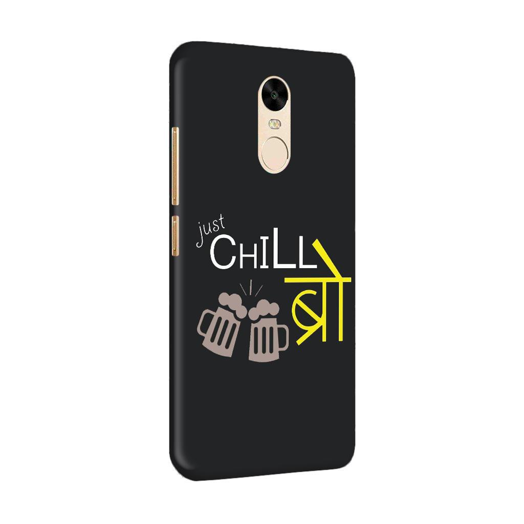 Just Chill Bro Typography RedMi Note 4 Mobile Cover Case - MADANYU