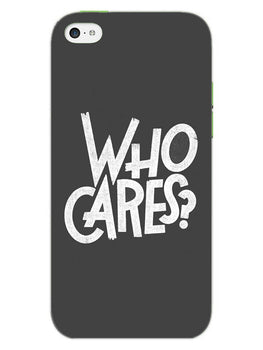 Who Cares iPhone 5S Mobile Cover Case