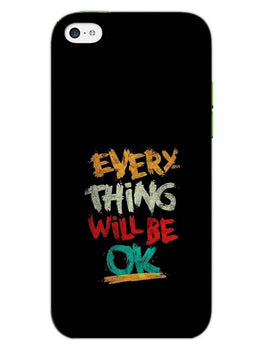 Every Thing Will Be Ok iPhone 5S Mobile Cover Case